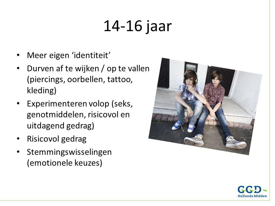 14-16 jaar Meer eigen 'identiteit'