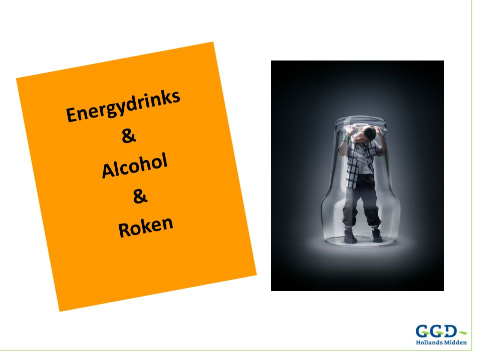 Energydrinks & Alcohol Roken