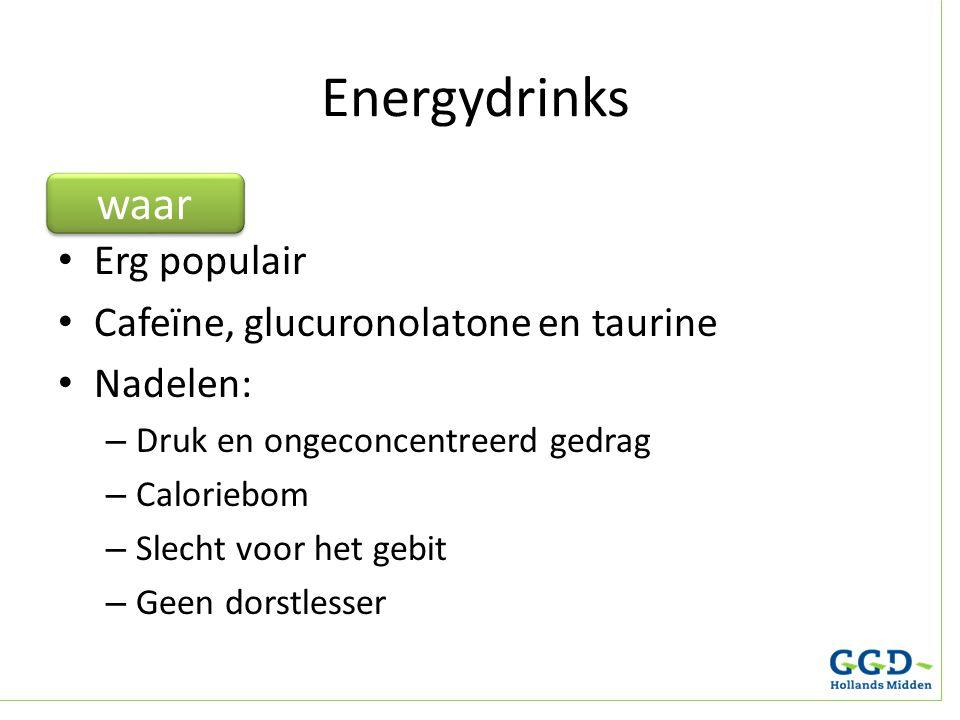 Energydrinks waar Erg populair Cafeïne, glucuronolatone en taurine