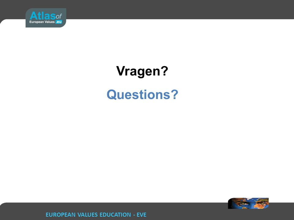 Vragen Questions EUROPEAN VALUES EDUCATION - EVE