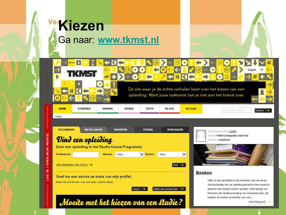Kiezen Ga naar: www.tkmst.nl