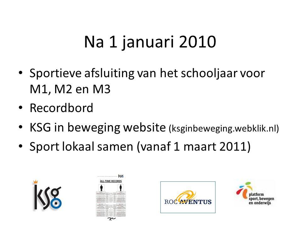Na 1 januari 2010 Sportieve afsluiting van het schooljaar voor