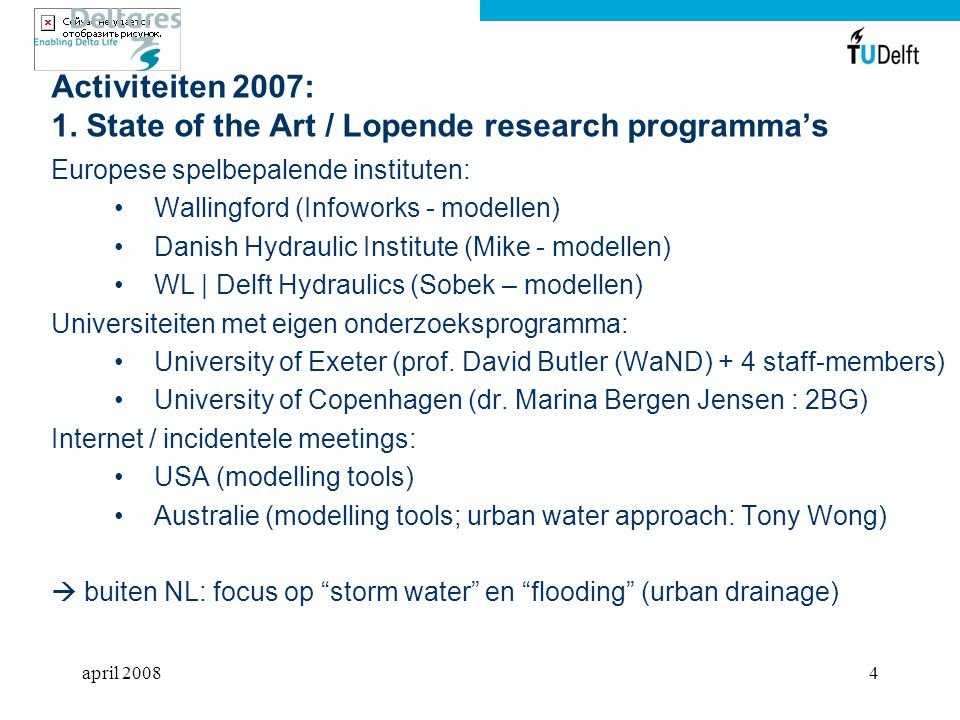 Activiteiten 2007: 1. State of the Art / Lopende research programma's