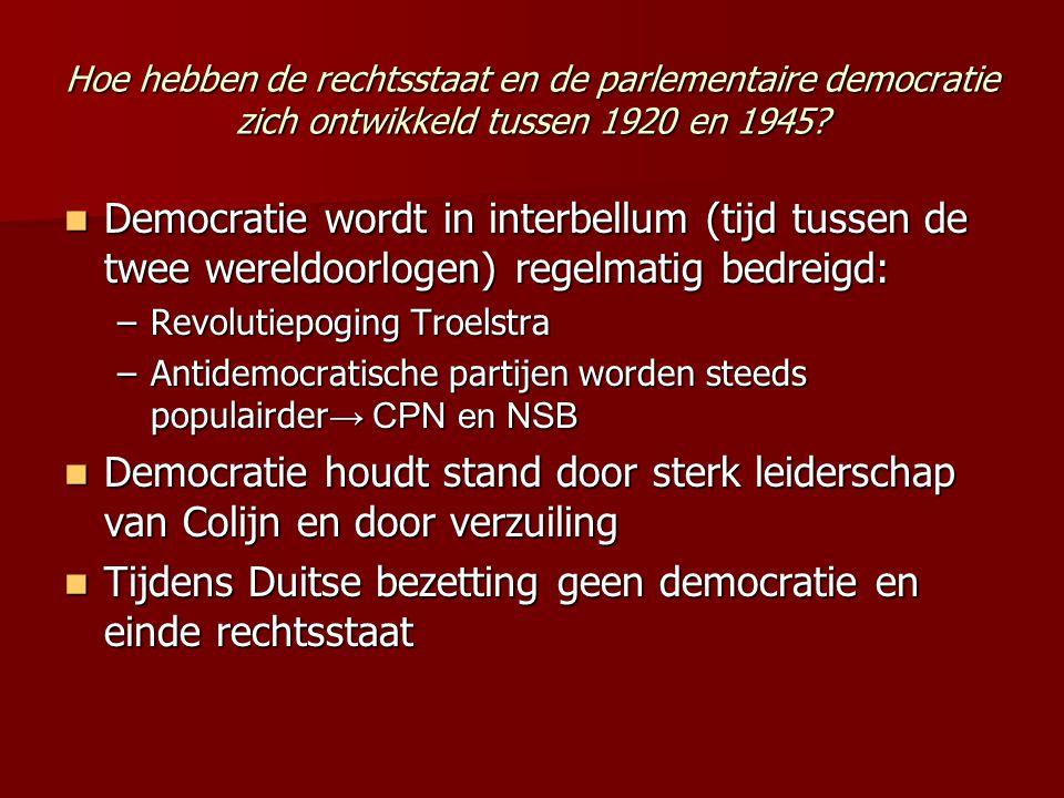 Tijdens Duitse bezetting geen democratie en einde rechtsstaat