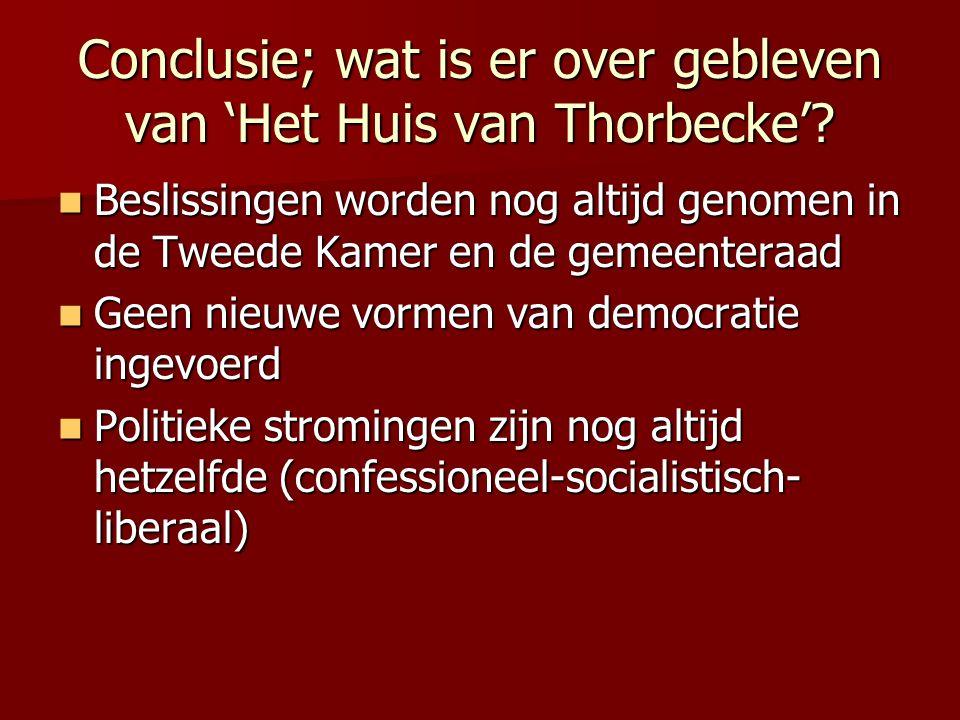 Conclusie; wat is er over gebleven van 'Het Huis van Thorbecke'