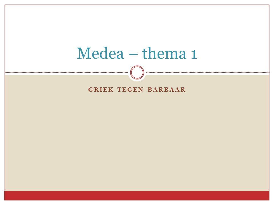 Medea – thema 1 Griek tegen barbaar