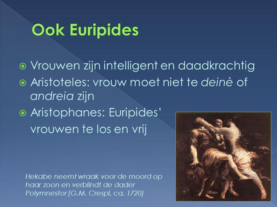 Ook Euripides Vrouwen zijn intelligent en daadkrachtig