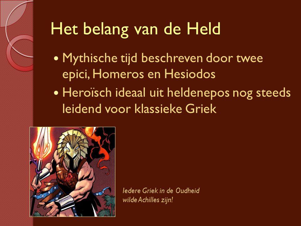 Het belang van de Held Mythische tijd beschreven door twee epici, Homeros en Hesiodos.
