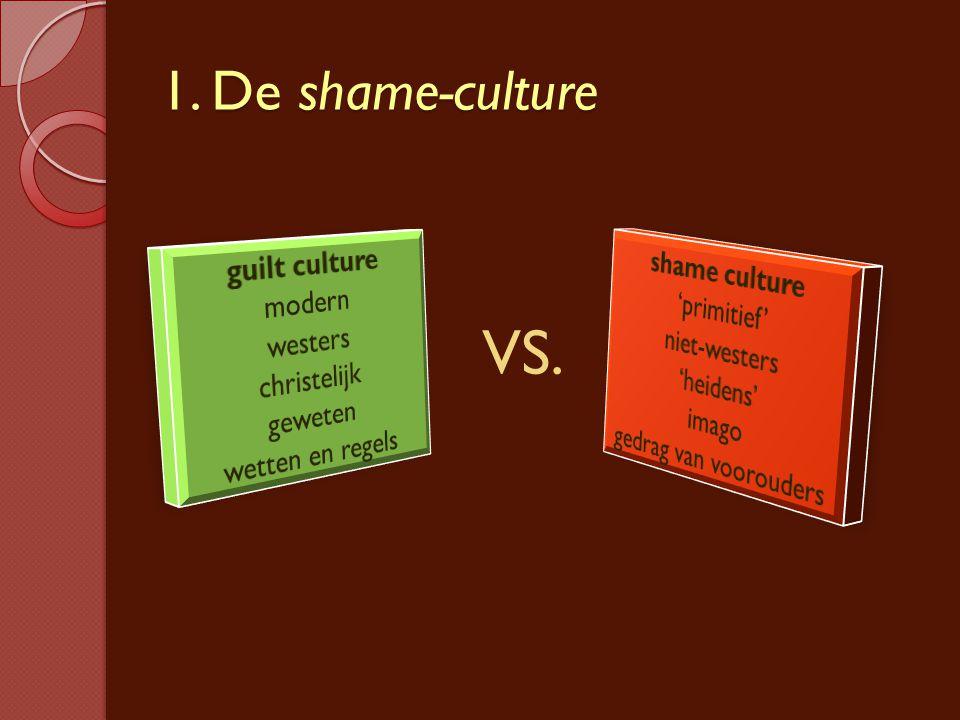 VS. 1. De shame-culture guilt culture shame culture modern 'primitief'