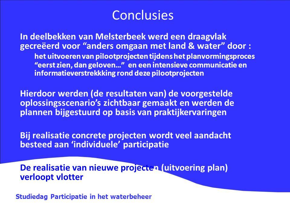 Conclusies In deelbekken van Melsterbeek werd een draagvlak gecreëerd voor anders omgaan met land & water door :