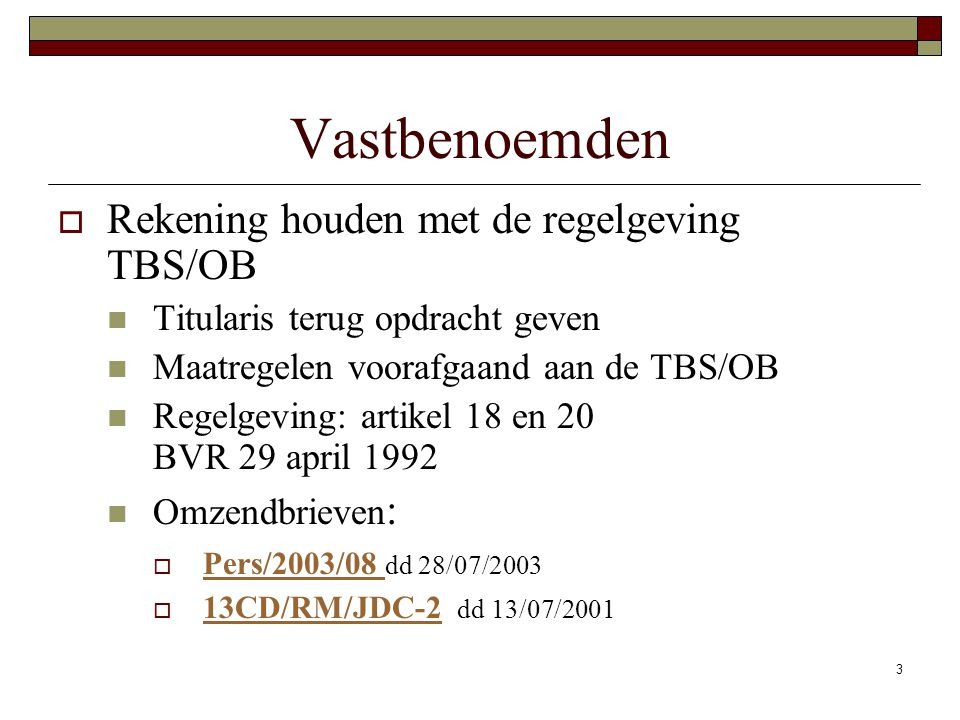 Vastbenoemden Rekening houden met de regelgeving TBS/OB