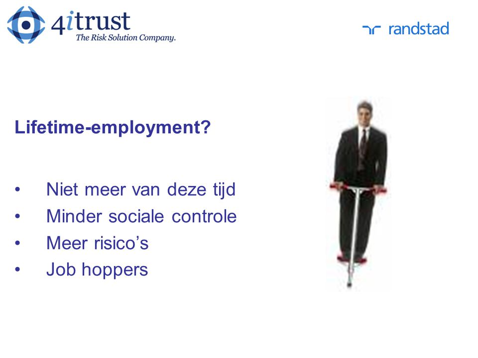 Minder sociale controle Meer risico's Job hoppers
