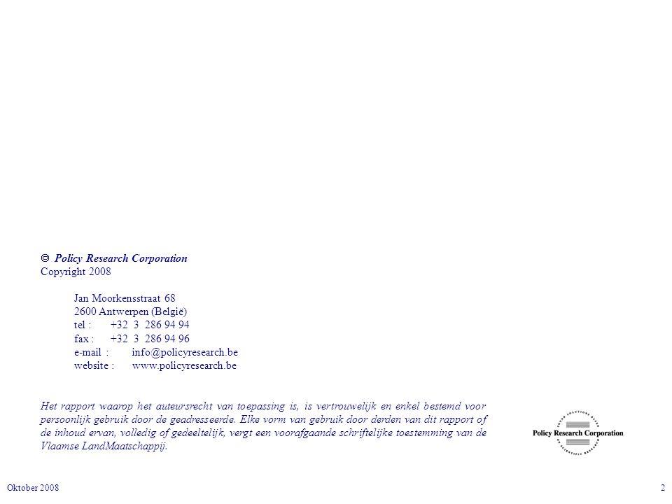  Policy Research Corporation Copyright 2008 Jan Moorkensstraat 68