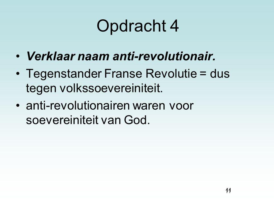 Opdracht 4 Verklaar naam anti-revolutionair.