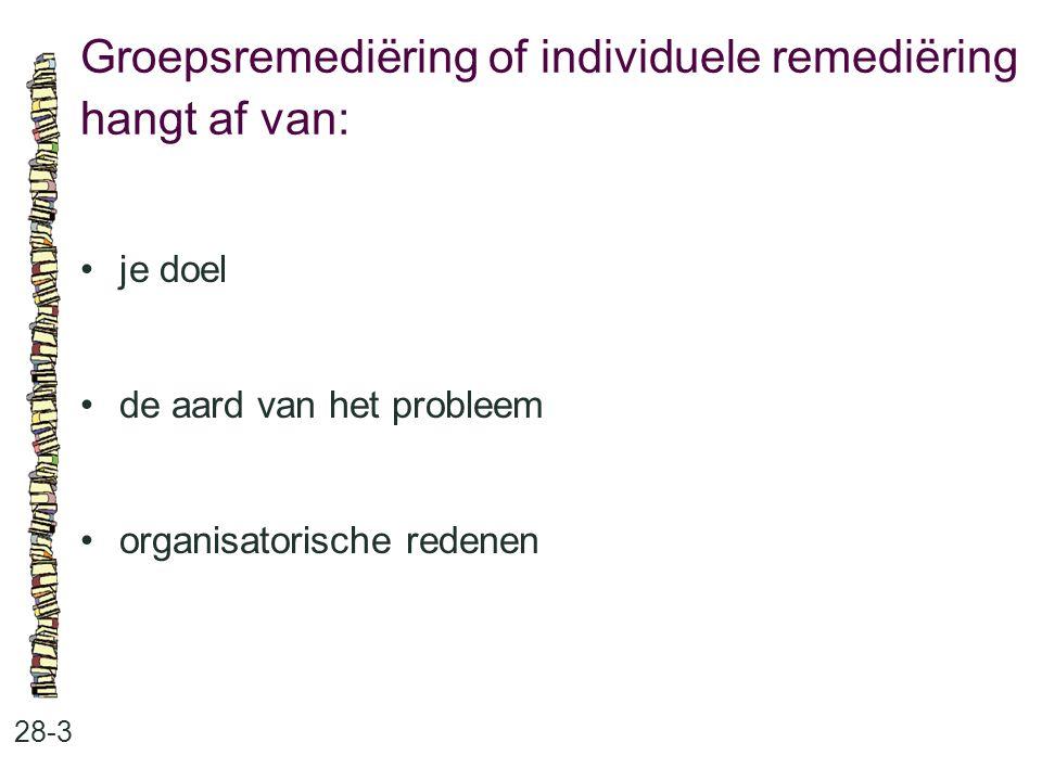 Groepsremediëring of individuele remediëring hangt af van: