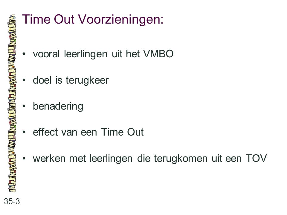 Time Out Voorzieningen:
