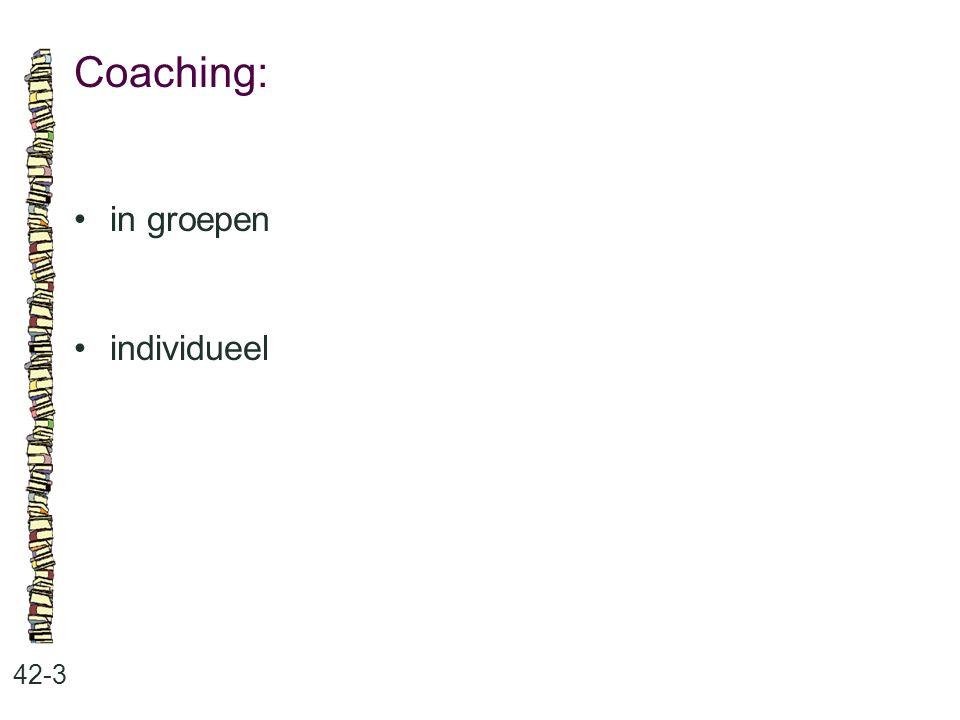 Coaching: • in groepen • individueel 42-3