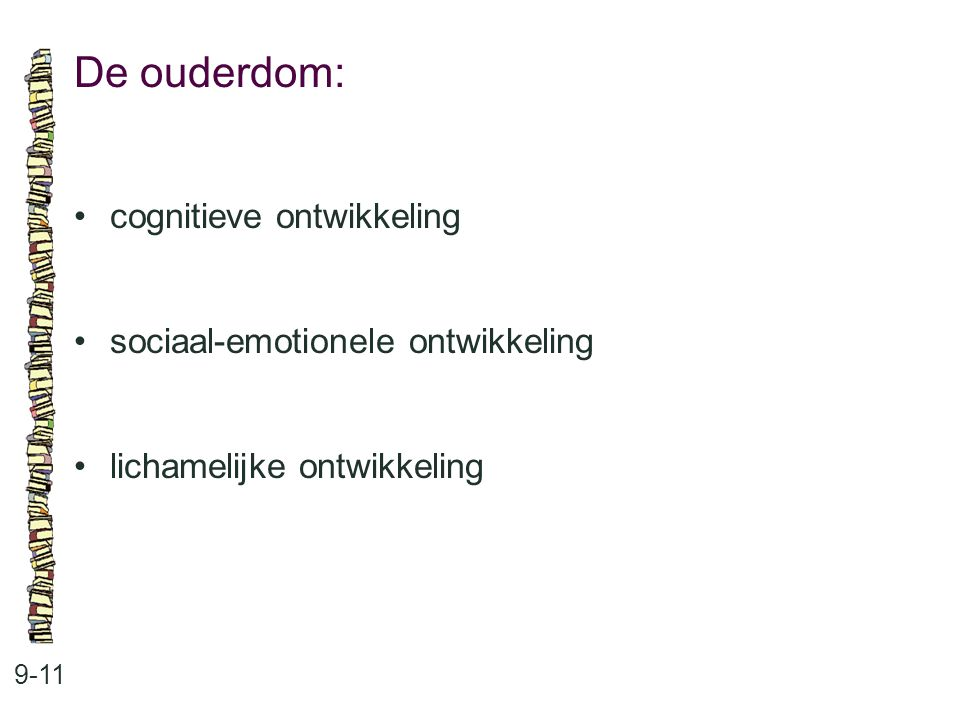 De ouderdom: cognitieve ontwikkeling sociaal-emotionele ontwikkeling