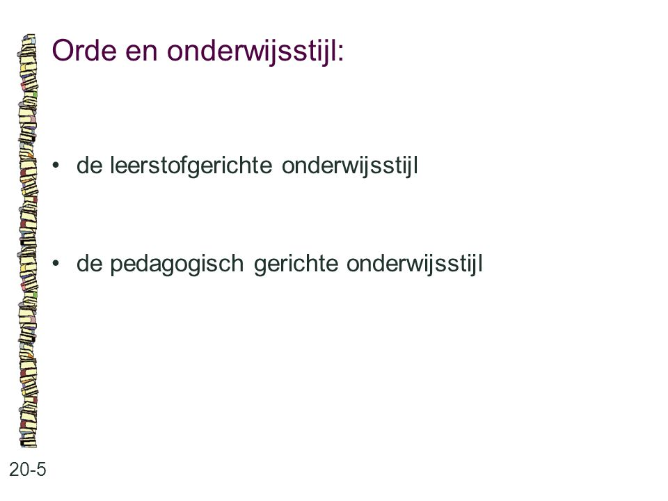 Orde en onderwijsstijl: