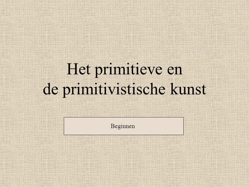 Het primitieve en de primitivistische kunst