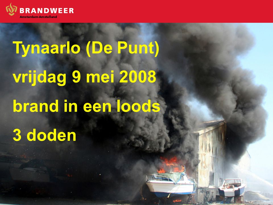 Tynaarlo (De Punt) vrijdag 9 mei 2008 brand in een loods 3 doden