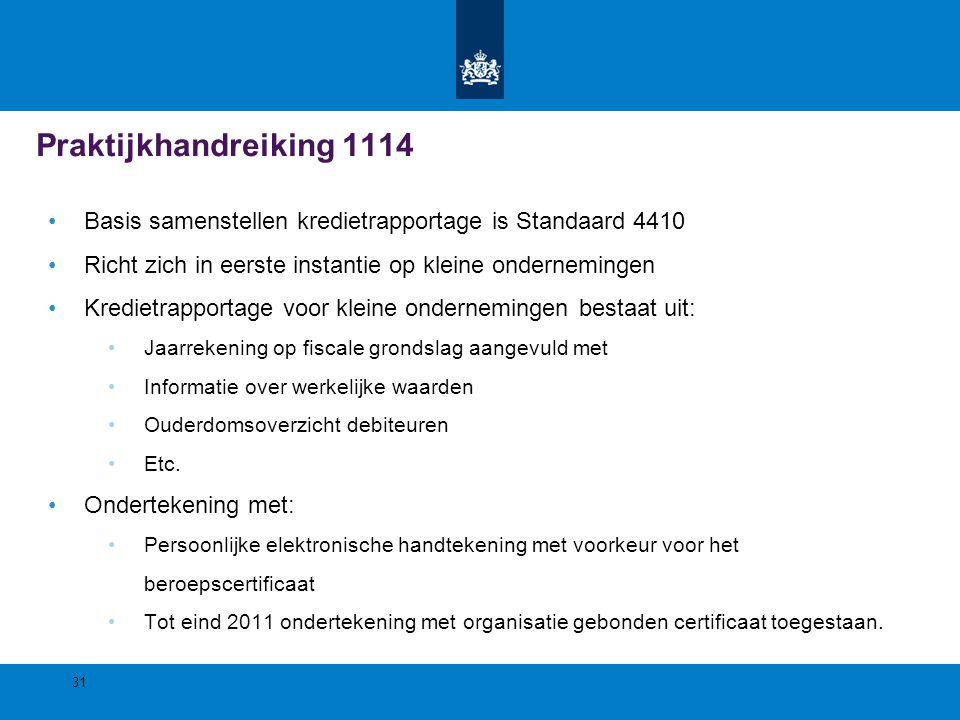 Praktijkhandreiking 1114 Basis samenstellen kredietrapportage is Standaard 4410. Richt zich in eerste instantie op kleine ondernemingen.