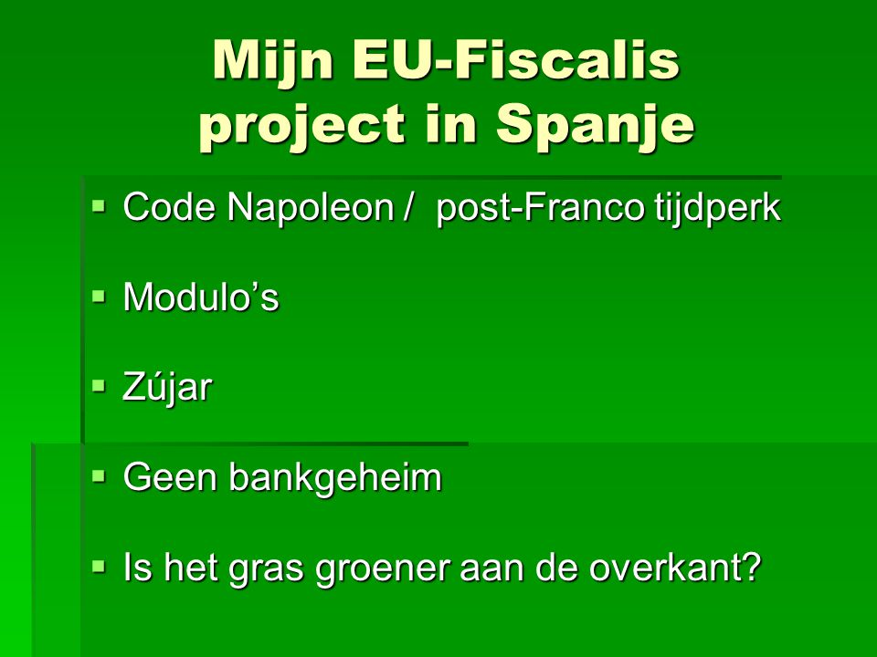 Mijn EU-Fiscalis project in Spanje