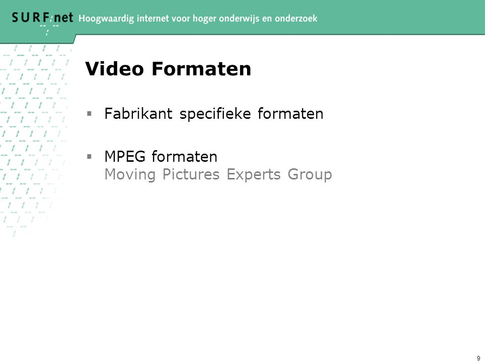 Video Formaten Fabrikant specifieke formaten