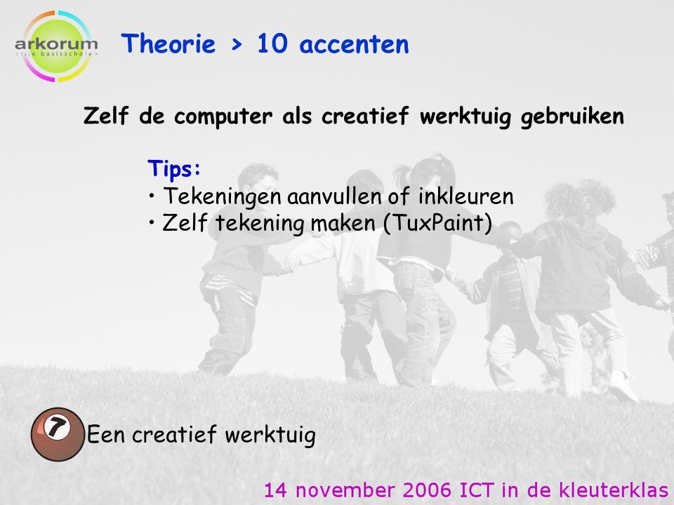 Theorie > 10 accenten Zelf de computer als creatief werktuig gebruiken. Tips: Tekeningen aanvullen of inkleuren.