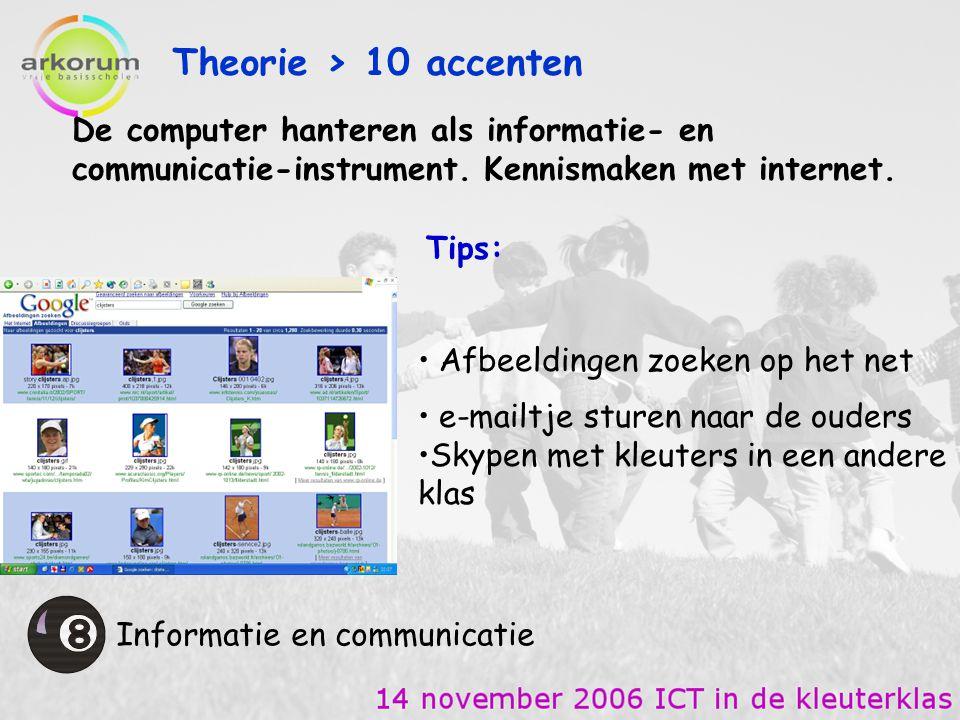 Theorie > 10 accenten De computer hanteren als informatie- en communicatie-instrument. Kennismaken met internet.