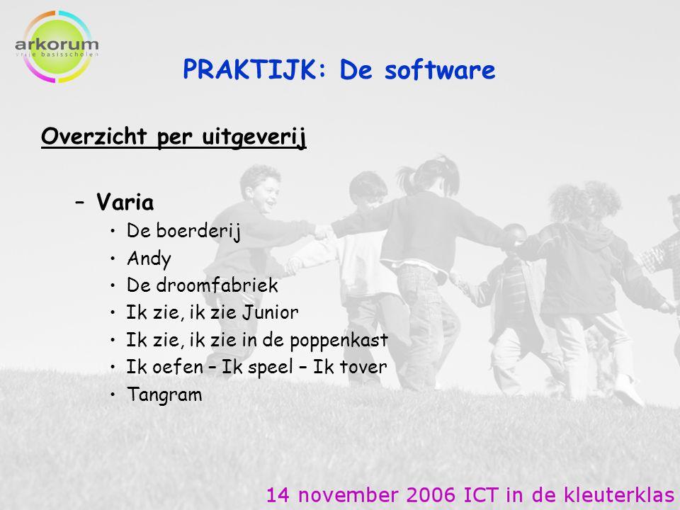 PRAKTIJK: De software Overzicht per uitgeverij Varia De boerderij Andy