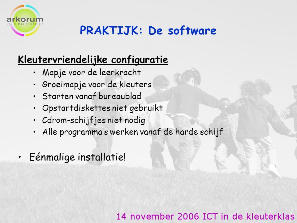 PRAKTIJK: De software Kleutervriendelijke configuratie