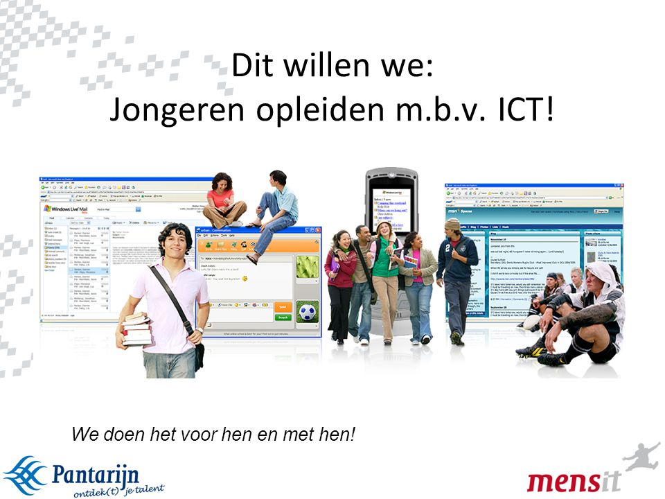 Dit willen we: Jongeren opleiden m.b.v. ICT!