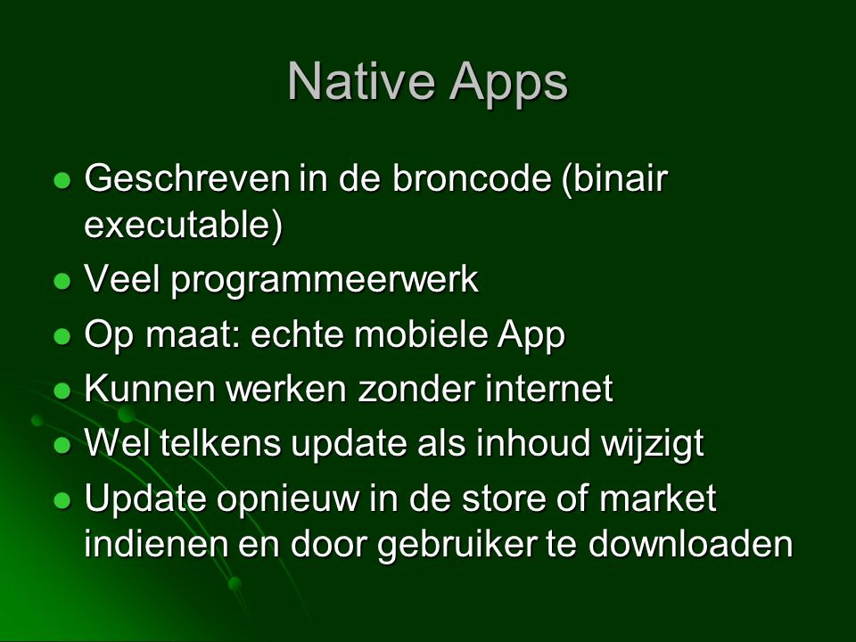 Native Apps Geschreven in de broncode (binair executable)