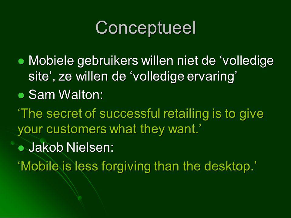 Conceptueel Mobiele gebruikers willen niet de 'volledige site', ze willen de 'volledige ervaring' Sam Walton: