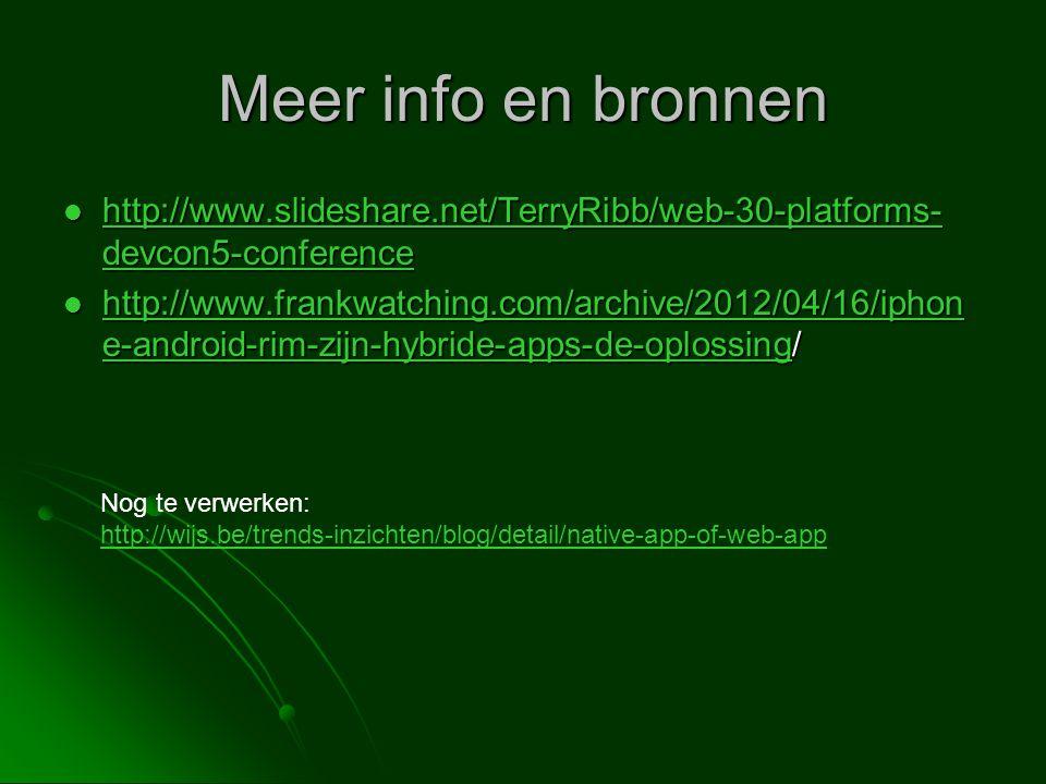 Meer info en bronnen http://www.slideshare.net/TerryRibb/web-30-platforms-devcon5-conference.