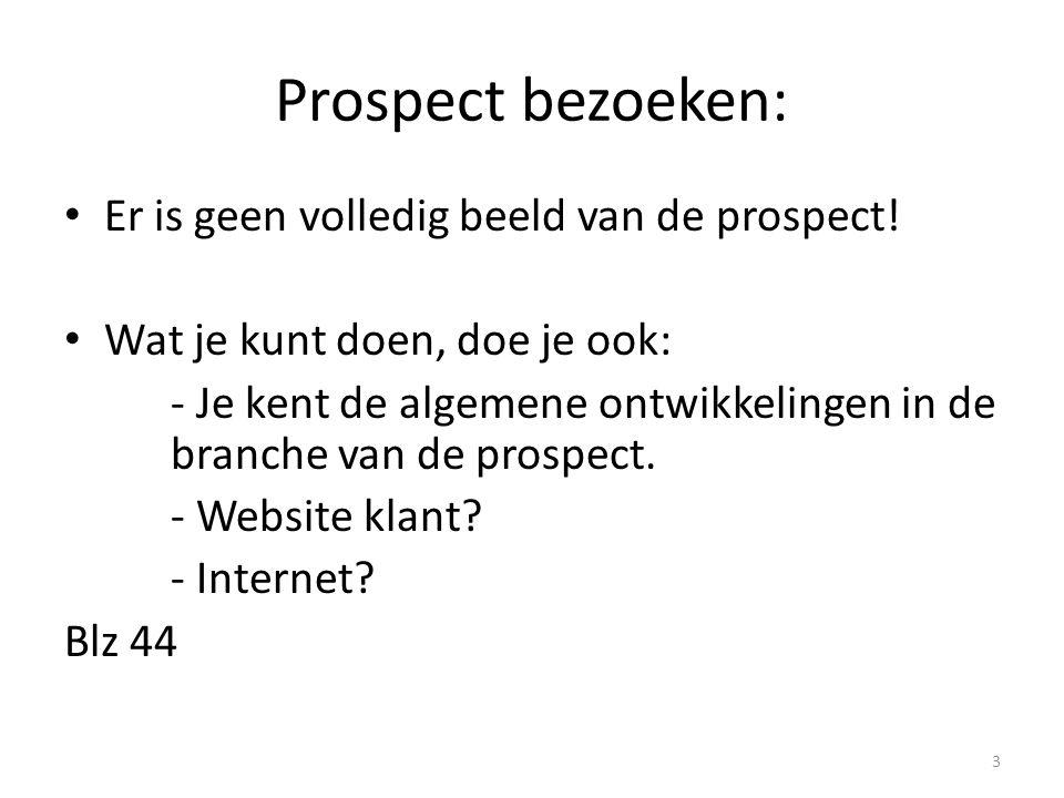 Prospect bezoeken: Er is geen volledig beeld van de prospect!