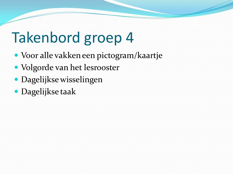 Takenbord groep 4 Voor alle vakken een pictogram/kaartje