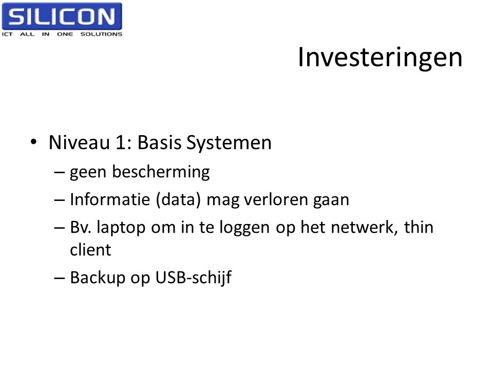 Investeringen Niveau 1: Basis Systemen geen bescherming
