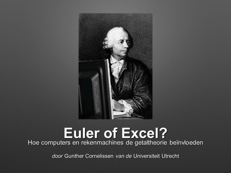 Euler of Excel. Hoe computers en rekenmachines de getaltheorie beïnvloeden.