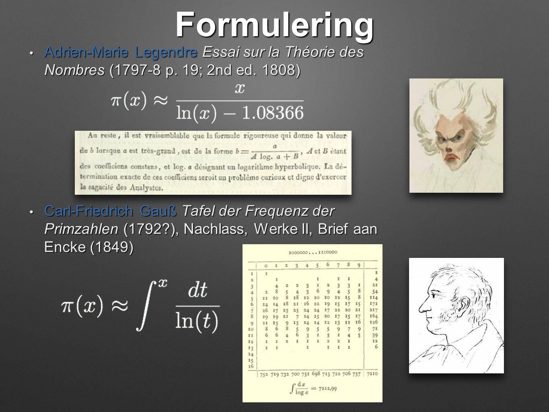 Formulering Adrien-Marie Legendre Essai sur la Théorie des Nombres (1797-8 p. 19; 2nd ed. 1808)