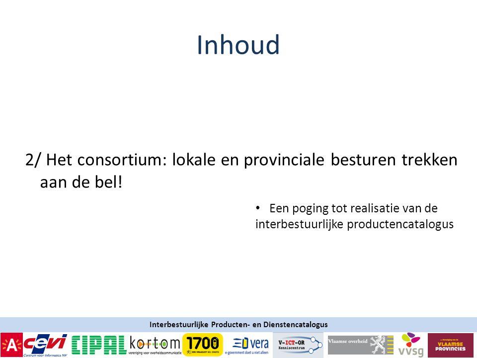 Inhoud 2/ Het consortium: lokale en provinciale besturen trekken aan de bel.