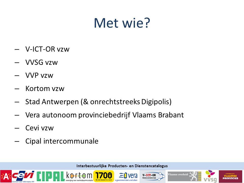 Met wie V-ICT-OR vzw VVSG vzw VVP vzw Kortom vzw