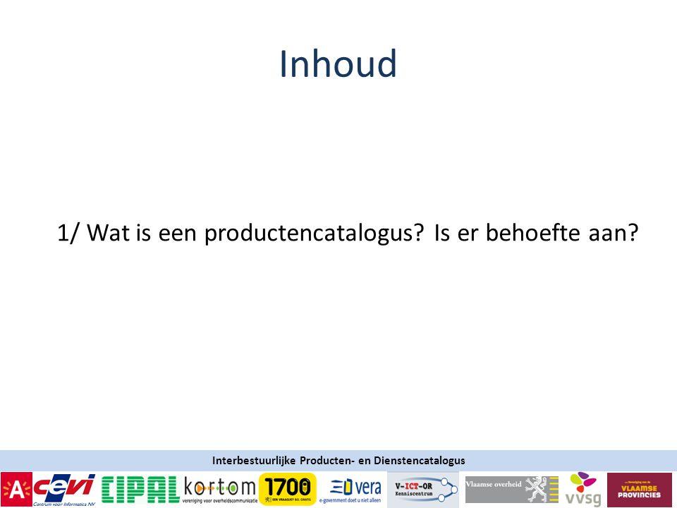 Inhoud 1/ Wat is een productencatalogus Is er behoefte aan