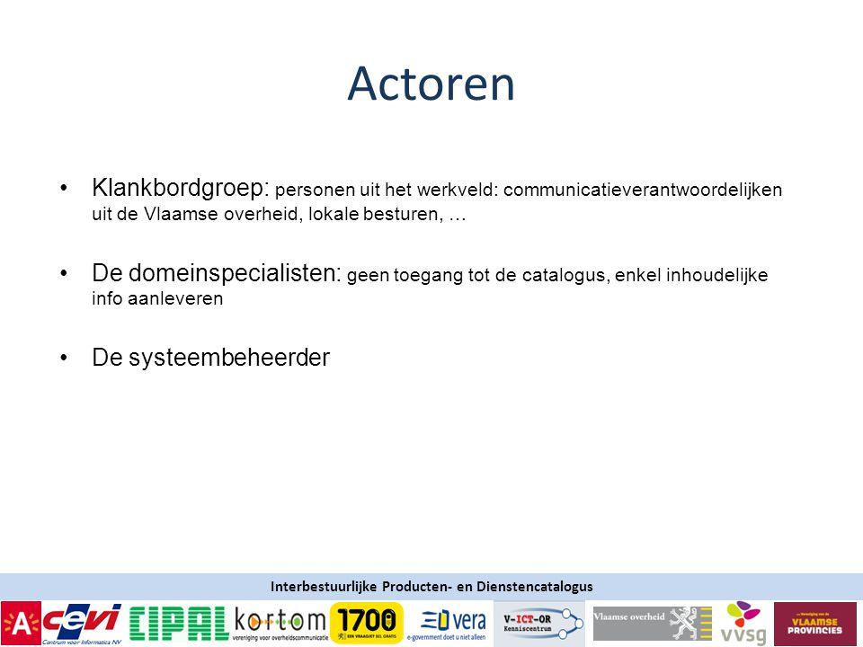 3-4-2017 Actoren. Klankbordgroep: personen uit het werkveld: communicatieverantwoordelijken uit de Vlaamse overheid, lokale besturen, …