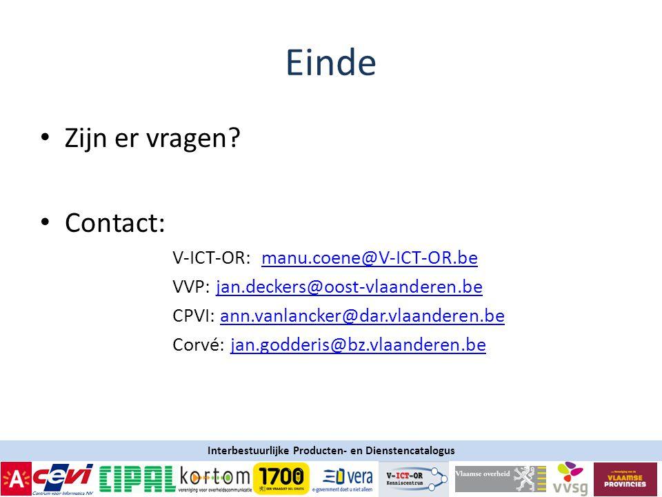Einde Zijn er vragen Contact: V-ICT-OR: manu.coene@V-ICT-OR.be