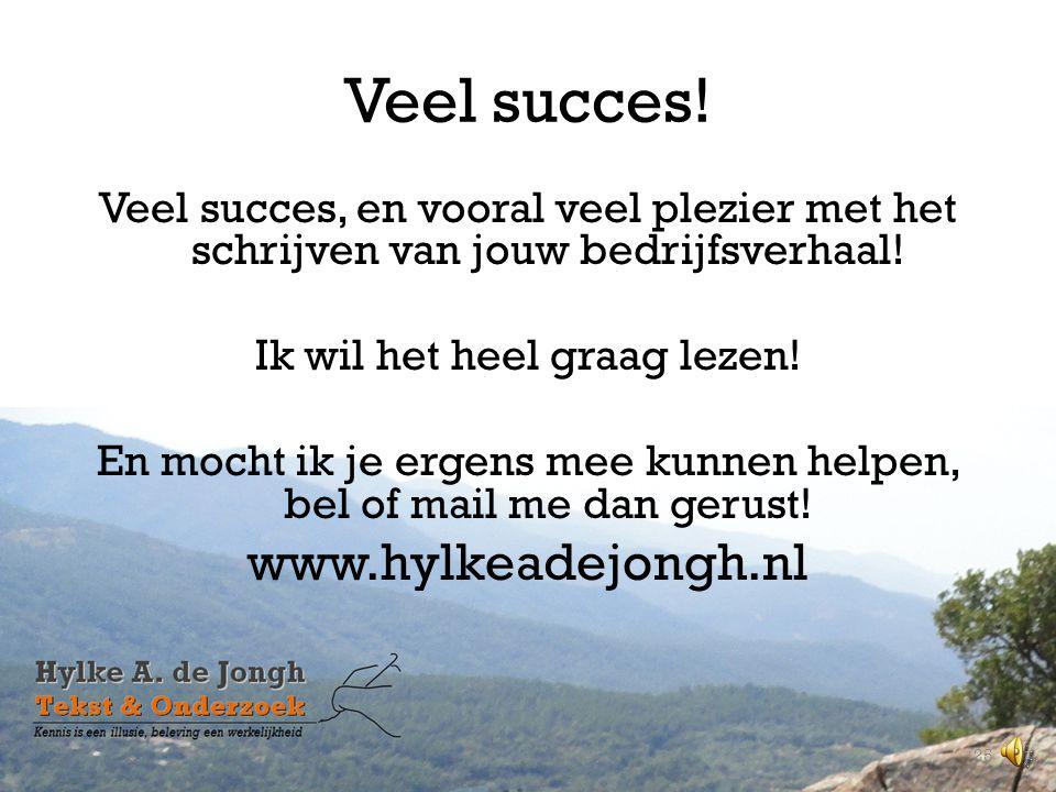 Veel succes! www.hylkeadejongh.nl