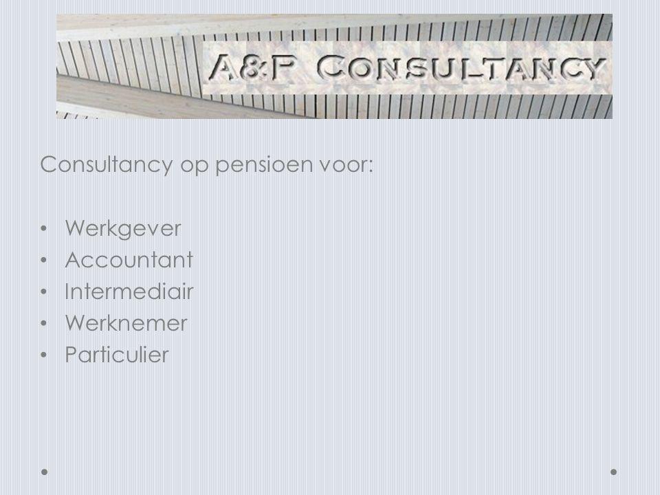 Consultancy op pensioen voor:
