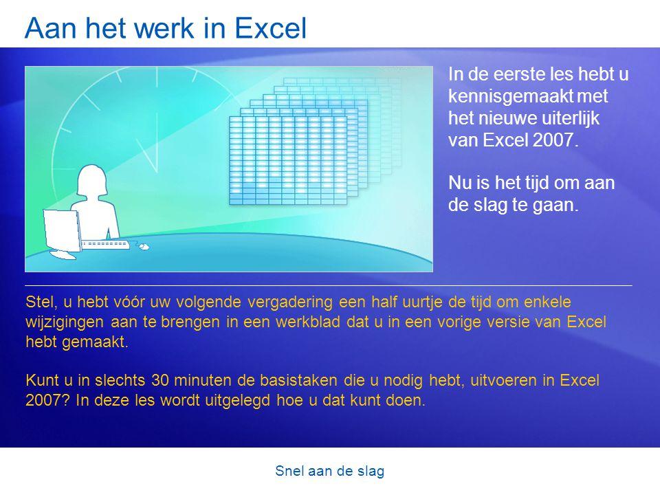 Aan het werk in Excel In de eerste les hebt u kennisgemaakt met het nieuwe uiterlijk van Excel 2007.