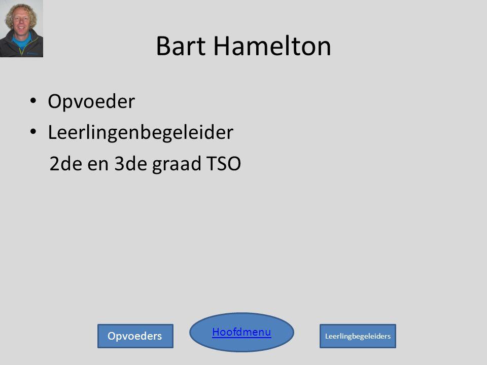 Bart Hamelton Opvoeder Leerlingenbegeleider 2de en 3de graad TSO